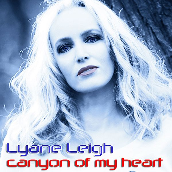 Lyane Leigh - Canyon of my heart